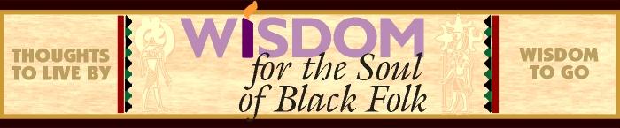 Wisdom for the Soul of Black Folk